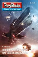 H.G. Francis: Planetenroman 41 + 42: Die Einmann-Operation / Der Galaktische Spieler ★★★★