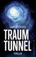 Harald Lüders: Traumtunnel