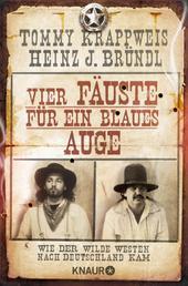 Vier Fäuste für ein blaues Auge - Wie der Wilde Westen nach Deutschland kam