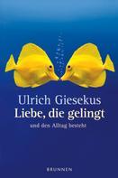 Ulrich Giesekus: Liebe, die gelingt ★★★