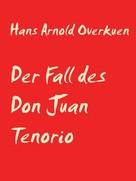 Hans Arnold Overkuen: Der Fall des Don Juan Tenorio