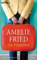 Amelie Fried: Die Findelfrau ★★★★