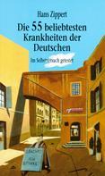 Hans Zippert: Die 55 beliebtesten Krankheiten der Deutschen ★★★★★