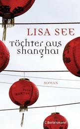 Töchter aus Shanghai - Roman