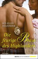 Sue-Ellen Welfonder: Die feurige Braut des Highlanders ★★★★