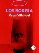 Óscar Villarroel González: Los Borgia