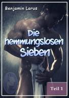 Benjamin Larus: Die hemmungslosen Sieben (Teil 1) ★★★★