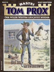 Tom Prox 68 - Western - Blut am Karawanenweg