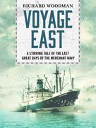 Richard Woodman: Voyage East