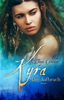 Taya Gondar: Kyra - Der Aufbruch