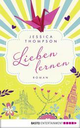 Lieben lernen - Roman