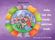 Anika und das Hundemädchen Stella - Die Liebe ist das Größte