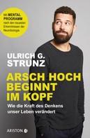 Ulrich G. Strunz: Arsch hoch beginnt im Kopf ★★★