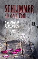 Kris Benedikt: Schlimmer als dein Tod ★★★★