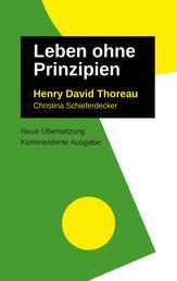Leben Ohne Prinzipien - Kommentierte Ausgabe, neu übersetzt