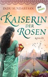 Die Kaiserin der Rosen - Roman