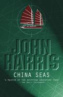 John Harris: China Seas