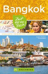 Bruckmann Reiseführer Bangkok: Zeit für das Beste - Highlights, Geheimtipps, Wohlfühladressen