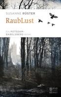 Susanne Rüster: RaubLust ★★★★