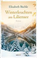 Elisabeth Büchle: Winterleuchten am Liliensee ★★★★