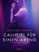 Christina Tempest: Callgirl für einen Abend: Erotische Novelle ★