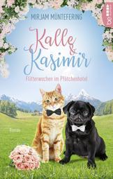 Kalle und Kasimir - Flitterwochen im Pfötchenhotel - Ein Mops- und Katzenkrimi
