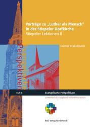 Vorträge zu Luther als Mensch in der Stiepeler Dorfkirche - Stiepeler Lektionen II