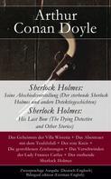 Arthur Conan Doyle: Sherlock Holmes: Seine Abschiedsvorstellung (Der sterbende Sherlock Holmes und andere Detektivgeschichten / Sherlock Holmes: His Last Bow (The Dying Detective and Other Stories - Zweisprachige Ausgabe (Deutsch-Englisch) / Bilingual edition (German-En