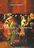 Joachim Hammann: Der letzte Karneval in Venedig