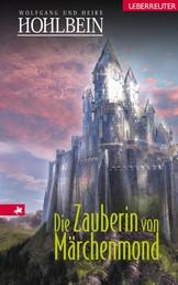 Die Zauberin von Märchenmond - Märchenmond Band 4