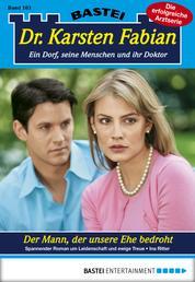 Dr. Karsten Fabian - Folge 163 - Der Mann, der unsere Ehe bedroht