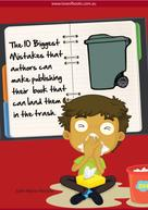 Julie Marie Henson: The 10 Biggest Mistakes That Authors Can Make Publishing Their Book