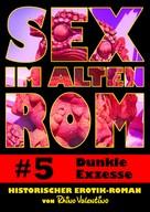 Rhino Valentino: Sex im alten Rom 5 - Dunkle Exzesse ★★★