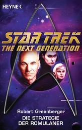 Star Trek - The Next Generation: Die Strategie der Romulaner - Roman