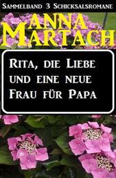 Rita, die Liebe und eine neue Frau für Papa