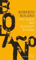 Roberto Bolaño: Der Geist der Science-Fiction