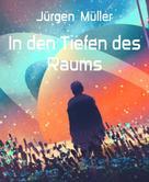Jürgen Müller: In den Tiefen des Raums