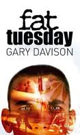 Gary Davison: Fat Tuesday