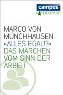 Marco von Münchhausen: »Alles egal?« ★★