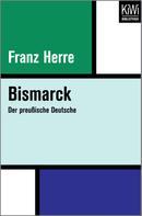 Franz Herre: Bismarck