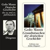 Grundtatsachen der deutschen Geschichte (Ungekürzt)