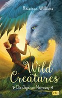 Rhiannon Williams: Wild Creatures - Die Jagd von Narroway ★★★★★
