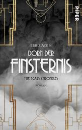 The Scars Chronicles: Dorn der Finsternis - Roman