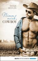 Delilah Devlin: Nimm mich, Cowboy ★★★★