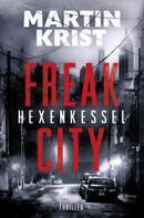 Martin Krist: Hexenkessel (Freak City 1) ★★★