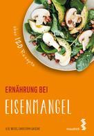 Ilse Weiß: Ernährung bei Eisenmangel