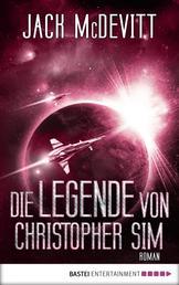 Die Legende von Christopher Sim - Ein Alex-Benedict-Roman