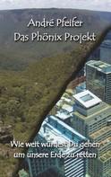 André Pfeifer: Das Phönix Projekt