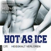 Hot as Ice - Heißkalt verloren - Pucked, Teil 5 (Ungekürzt)