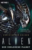 Christopher Golden: Alien - Der verlorene Planet ★★★★